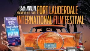 35th Edition of Fort Lauderdale International Film Festival Opening Night Film, Highlighted Films & Events.