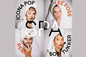 "Icona Pop & Sofi Tukker Release ""Spa"" (Lee Foss Remix)"