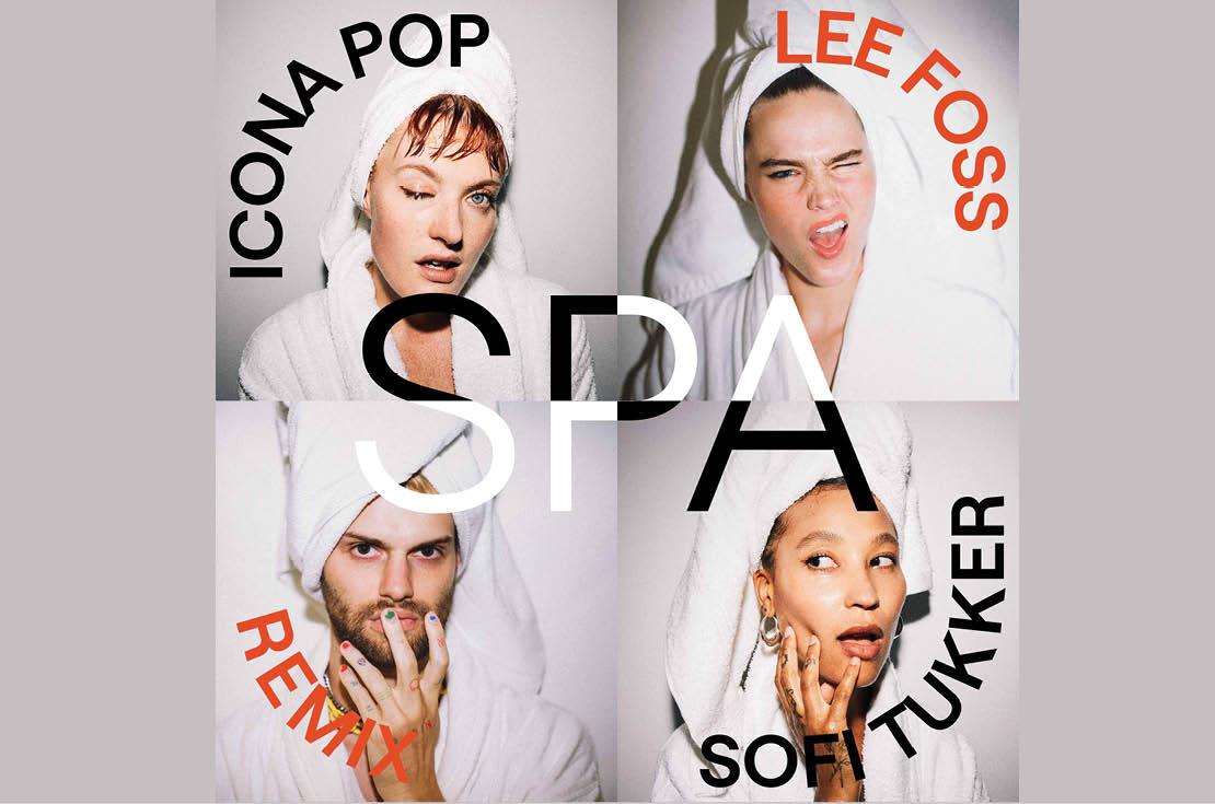"Icona Pop & Sofi Tukker Release ""Spa"" (Lee Foss Remix)"