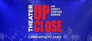 Read more about the article The Adrienne Arsht Center for the Performing Arts Tenth Anniversary Season of Theatre Up Close