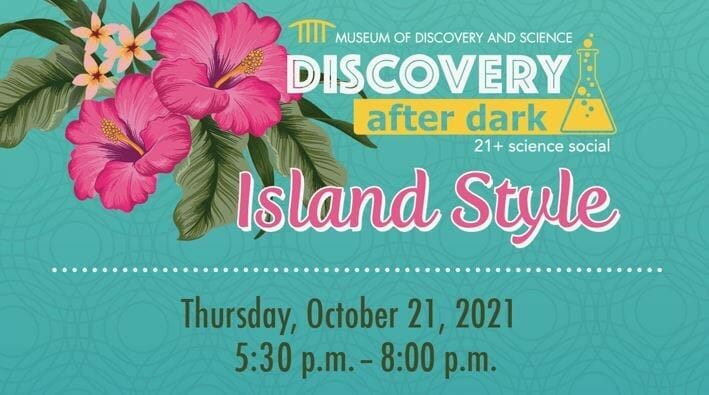 You are currently viewing MODS: Discovery After Dark: Island Style, a  21+ Science Social