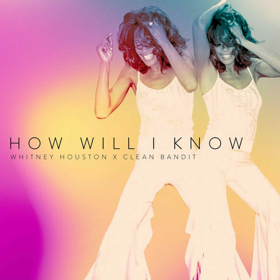 """Read more about the article Whitney Houston x Clean Bandit """"How Will I Know"""" out today 